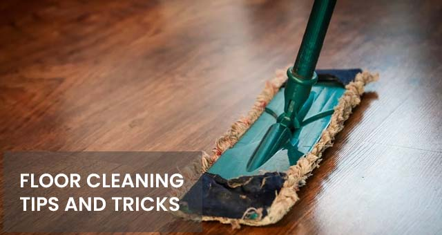 check here floor cleaning tips and tricks